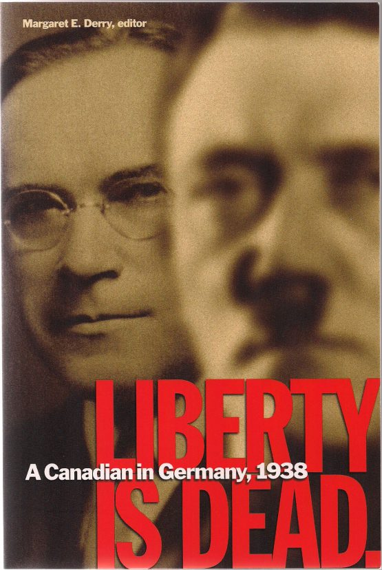 Liberty Is Dead: a Canadian in Germany, 1938 (2012)
