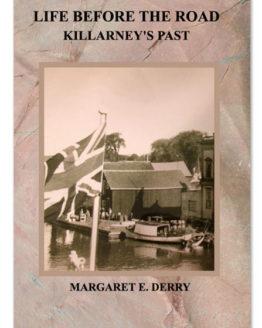 LIFE BEFORE THE ROAD: KILLARNEY'S PAST (2020)